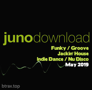 Junodownload Top 100 Funky / Groove / Jackin' House / Indie Dance / Nu Disco May 2019