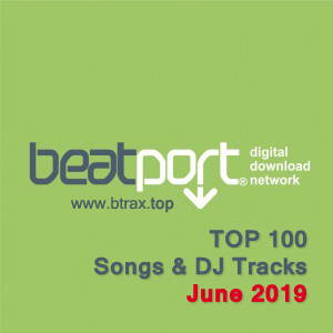 Beatport Top 100 Songs & DJ Tracks June 2019