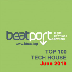 Beatport Top 100 Tech House June 2019