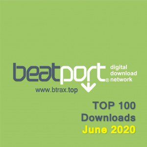 Beatport Top 100 Downloads June 2020