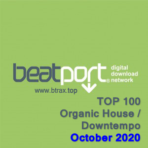 Beatport Top 100 Organic House / Downtempo October 2020