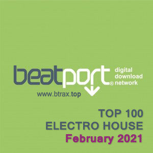 Beatport Top 100 Electro House February 2021