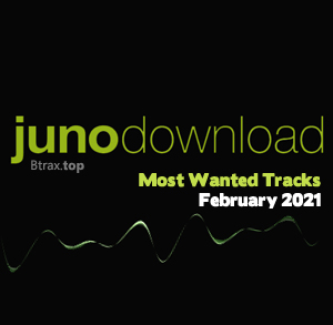 Junodownload Most Wanted Tracks February 2021