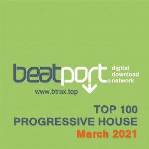 Beatport Top 100 Progressive House March 2021