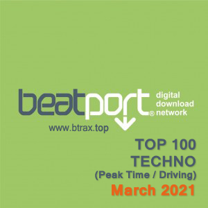 Beatport Top 100 Techno (Peak Time / Driving) March 2021