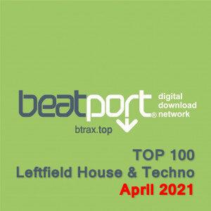 Beatport Top 100 Leftfield House & Techno Tracks April 2021