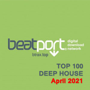 Beatport Top 100 Deep House April 2021