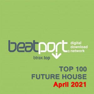Beatport Top 100 Future House Tracks April 2021