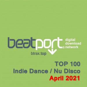 Beatport Top 100 Indie Dance / Nu Disco Tracks April 2021