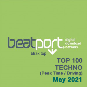 Beatport Top 100 Techno (Peak Time / Driving) May 2021