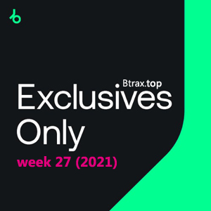 Beatport Exclusives Only: Week 27 (2021)