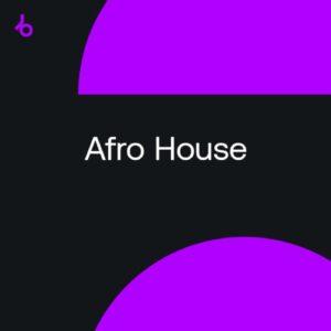 Beatport Closing Essentials 2021: Afro House October 2021
